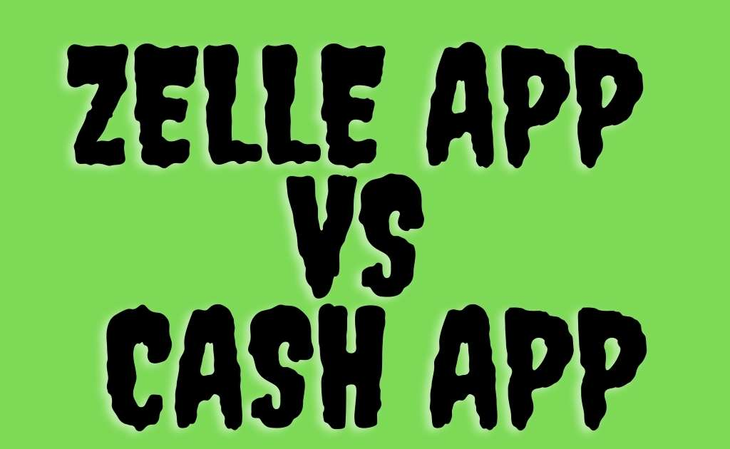 Zelle App VS Cash App